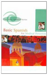 Basic Spanish For Medical Personnel: Text with In-Text Audio CD (Basic Spanish)