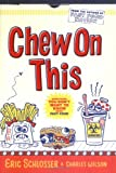 Chew On This : Everything You Don't Want to Know About Fast Food (Eric Schlosser)