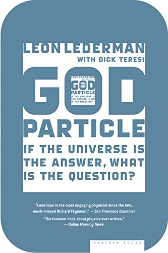 The God Particle: If the Universe Is the Answer, What Is the Question?, by Lederman, Leon