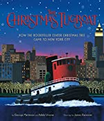 The Christmas Tugboat: How the Rockefeller Christmas Tree Came to New York by George Matteson and Adele Ursone