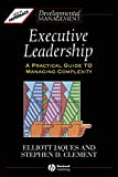 Buy Executive Leadership: A Practical Guide to Managing Complexity from Amazon