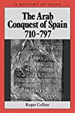 The Arab Conquest of Spain 710-797 (A History of Spain) - book cover picture