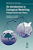 An Introduction to Ecological Modelling: Putting Practice into Theory  (Methods in Ecology Series) by Michael Gillman, Rosemary Hails