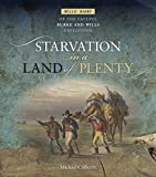 Starvation in a land of plenty : Wills' diary of the fateful Burke and Wills expedition / Michael Cathcart.