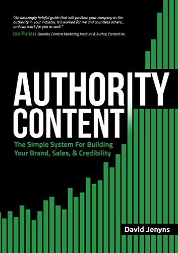 Authority Content: The Simple System for Building Your Brand, Sales, and Credibility - David Jenyns