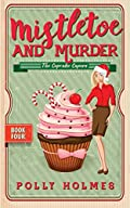 Mistletoe and Murder by Polly Holmes
