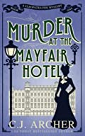 Murder at the Mayfair Hotel by C. J. Archer