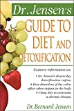 Dr. Jensen's Guide to Diet and Detoxification : Healthy Secrets from Around the World