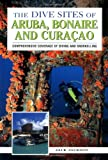 The Dive Sites of Aruba, Bonaire, and Curacao : Comprehensive Coverage of Diving and Snorkeling, written by Jack  Jackson / Jack Jackson