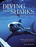 Diving with Sharks : and Other Adventure Dives, written by Jack  Jackson