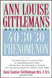 Ann Louise Gittleman's Guide to the 40-30-30 Phenomenon