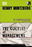 Buy Henry Mintzberg in Conversation: The Cult of Management & the Culture of Management from Amazon