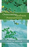 Overcoming Jealousy and Possessiveness - book cover picture