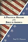 A Political History of the Bible in America book cover