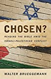 Chosen? Reading the Bible amid the Israeli-Palestinian Conflict book cover