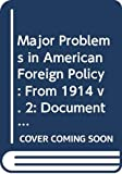Major problems in American foreign policy: Documents and essays