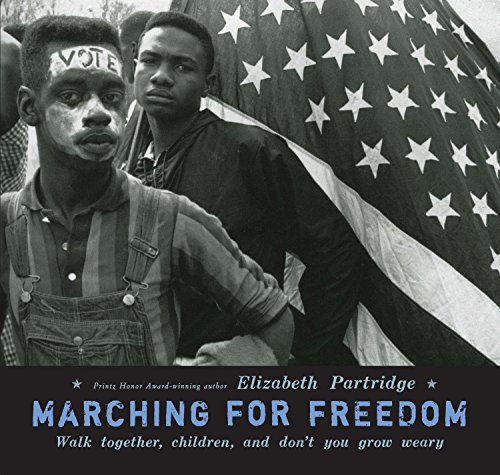 [Marching for Freedom: Walk Together, Children, and Don't You Grow Weary]