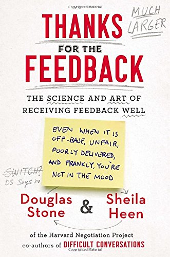 PDF Thanks for the Feedback The Science and Art of Receiving Feedback Well