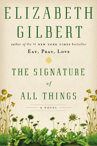 The signature of all things., Elizabeth Gilbert
