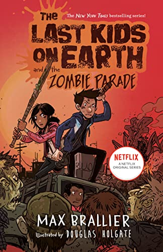 The Last Kids on Earth and the Zombie Parade - Max BrallierDouglas Holgate