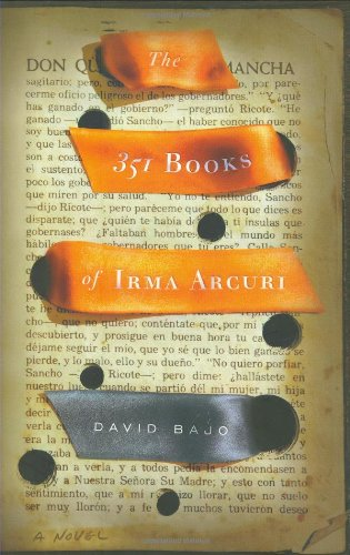 The 351 Books of Irma Arcuri: A Novel, Bajo, David
