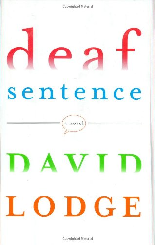 Deaf Sentence: A Novel, Lodge, David