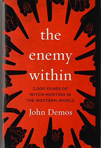 The Enemy Within: 2,000 Years of Witch-hunting in the Western World, by Demos, J.