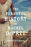 Cover Image of The Personal History of Rachel DuPree: A Novel by Ann Weisgarber published by Viking Adult