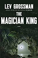 REVIEW: The Magician King by Lev Grossman