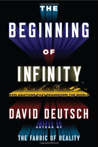 The Beginning of Infinity, by Deutsch, D.