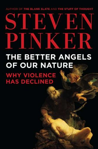 The Better Angels of Our Nature, by Pinker, S.