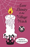 Aunt Dimity and the Village Witch by Nancy Atherton