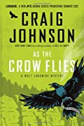As the Crow Flies by Craig Johnson