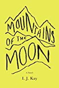 Mountains of the Moon by I. J. Kay