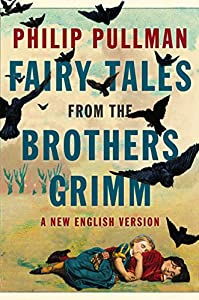 "WINNER: ""Fairy Tales from the Brothers Grimm"" by Philip Pullman"