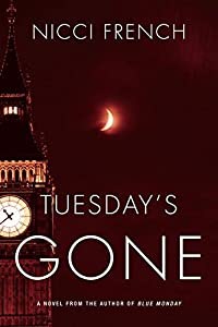 Tuesday's Gone by Nicci French