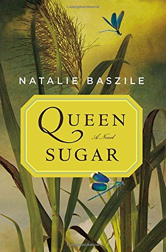 Queen Sugar: A Novel, Baszile, Natalie