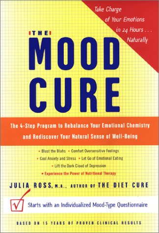 The Mood Cure: The 4-Step Program to Rebalance Your Emotional Chemistry and Rediscover Your Natural Sense of Well-Being