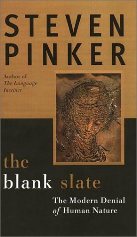 The Blank Slate : Denying Human Nature in Modern Life