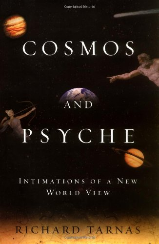 Cosmos and Psyche: Intimations of a New World View, Richard Tarnas