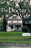 Cover Image of The Doctor's Wife by Elizabeth  Brundage published by Viking Adult