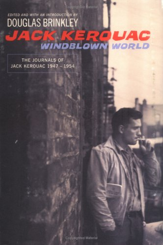 Windblown World: The Journals of Jack Kerouac 1947-1954, Jack Kerouac