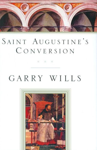 Saint Augustine's Conversion, Wills, Garry
