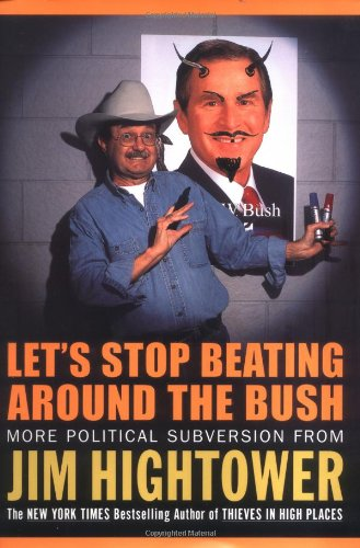 Let's Stop Beating Around the Bush, Hightower, Jim