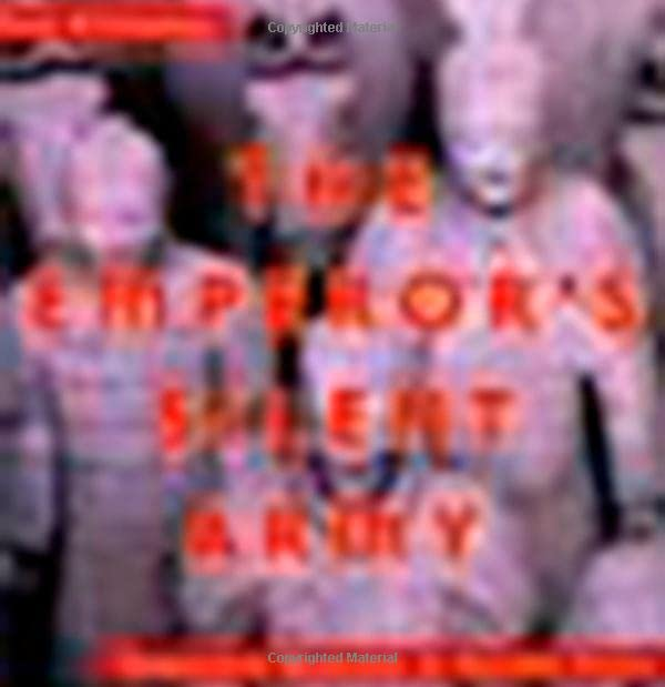 [Emperor's Silent Army: Terracotta Warriors of Ancient China]
