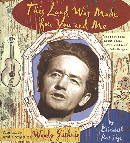 [This Land was Made for You and Me: The Life and Songs of Woody Guthrie]