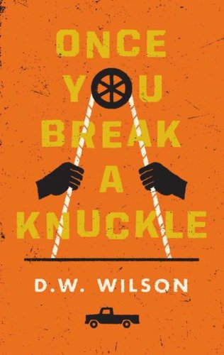 Once You Break a Knuckle, Wilson, D W