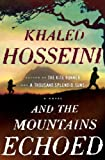 Cover Image of And the Mountains Echoed by Khaled Hosseini published by Viking Canada
