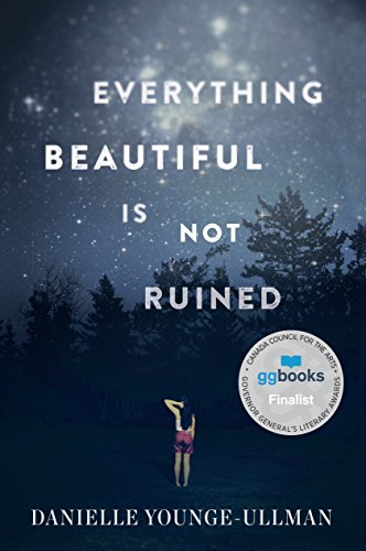 Everything beautiful is not ruined / Danielle Younge-Ullman.