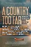 A country too far : writings on asylum seekers / edited by Rosie Scott and Tom Keneally.